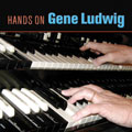 NEW RELEASE -  Gene Ludwig - Hands On